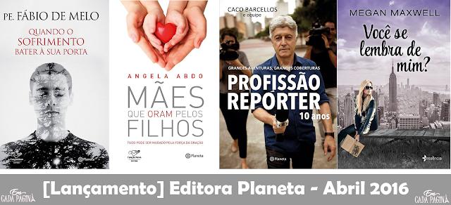 [Lançamento] Editora Planeta - Mês de Abril @planetalivrosbr