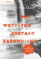 http://ksiazkomania-recenzje.blogspot.com/2017/05/nie-wszystko-zostao-zapomniane-wendy.html
