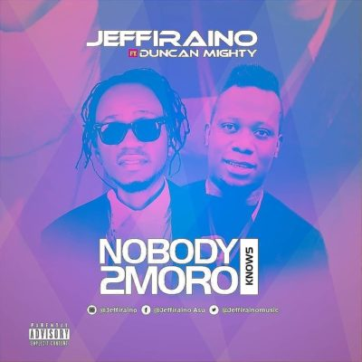 "Jeffiraino – ""Nobody Knows 2moro"" ft. Duncan Mighty-www.mp3made.com.ng"