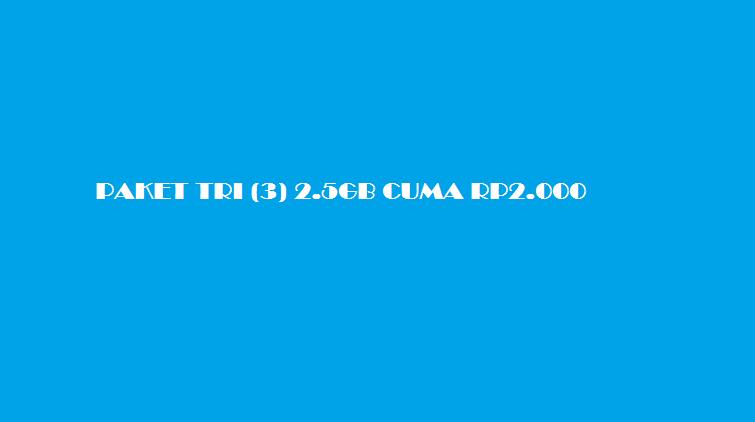 cara daftar paket internet tri (3) murah 2.5GB 2000