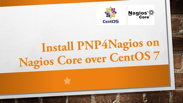 Install PNP4Nagios for Nagios Core on CentOS 7