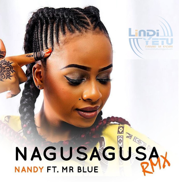 Nandy Ft Mr Blue - Nagusa Gusa Remix