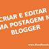 Criar e editar uma postagem no Blogger