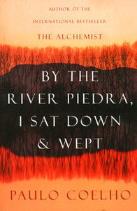 BY THE RIVER PIEDRA I SAT DOWN AND WEPT - BOOK COVER
