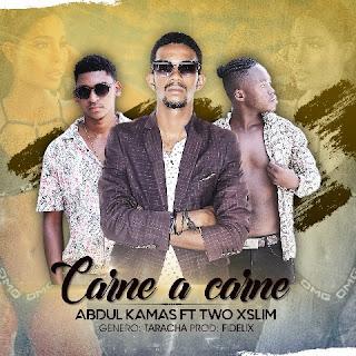 Abdul Kamas Feat. Two Xslim - Carne a Carne