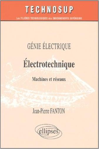 Livre : Électrotechnique, machines et réseaux - Jean-Pierre Fanton PDF