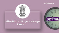 ASDM District Project Manager Result