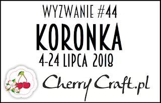 https://cherrycraftpl.blogspot.com/2018/07/wyzwanie-44-koronka.html