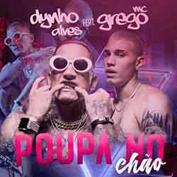 Baixar Musica Polpa no Chão - Dynho Alves e Grego MC Mp3