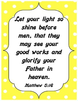 http://www.teacherspayteachers.com/Product/Freebie-Bible-Verse-Poster-Let-Your-Light-Shine-1606729