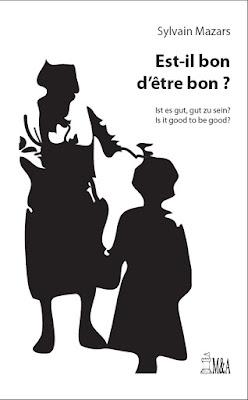 Sylvain Mazars - Est-il bon d'être bon ? / photo S. Mazars
