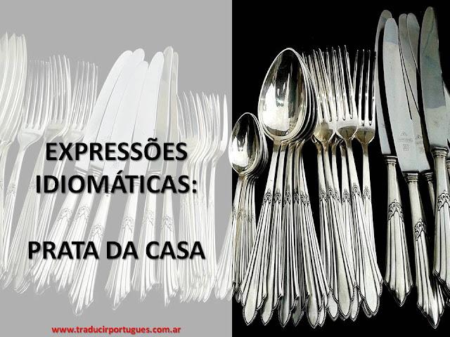Prata da casa, expressões idiomáticas, português