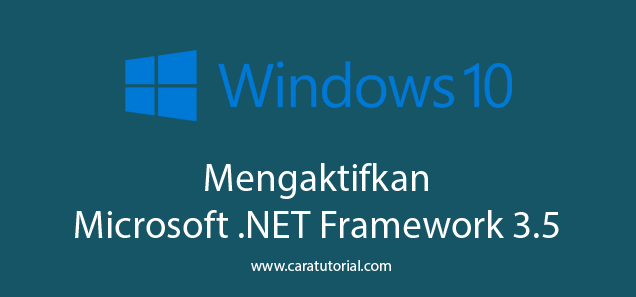Mengaktifkan .NET Framework 3.5 di Windows 10 / 8 / 8.1