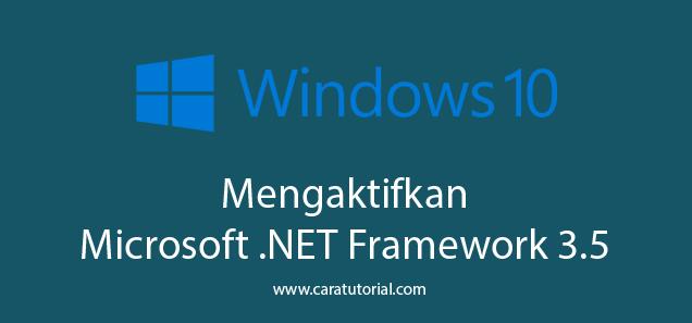 Mengaktifkan .NET Framework 3.5 di Windows 10 / 8 / 8.1