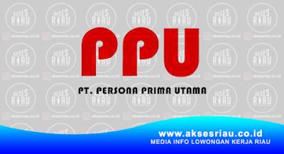 PT Persona Prima Utama Pekanbaru
