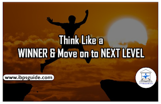 Think Like a WINNER& Move on to NEXT LEVEL