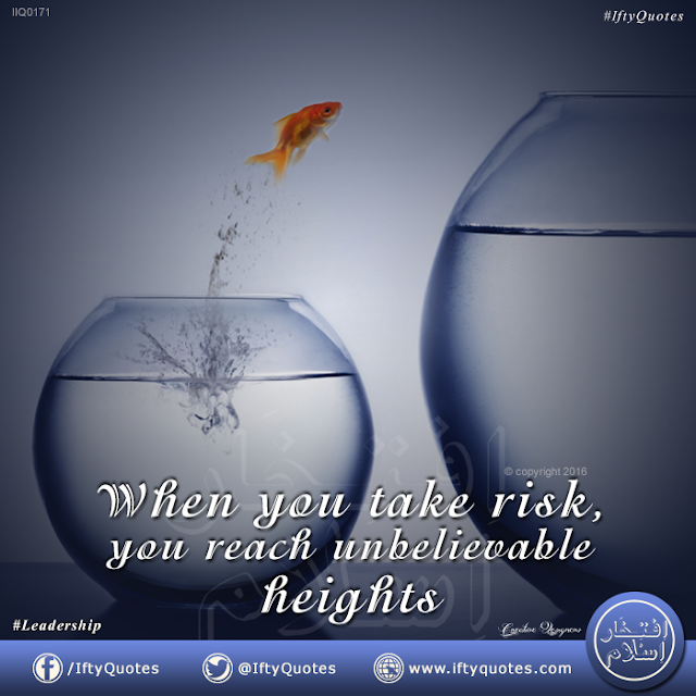Ifty Quotes | IIQ0171 - When you take risk you achieve unbelievable heights | Iftikhar Islam