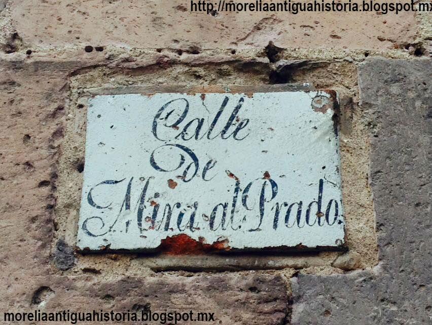 Morelia antigua y su historia calle de mira al prado for Okafu calle prado 10