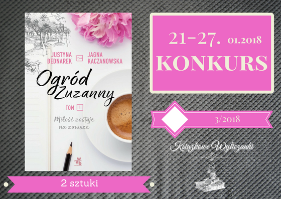 "KONKURS ""Ogród Zuzanny"" Justyna Bednarek, Jagna Kaczanowska"