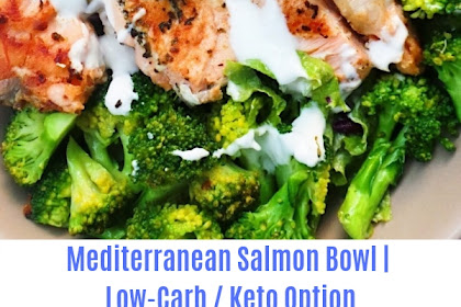 Mediterranean Salmon Bowl | Low-Carb / Keto Option