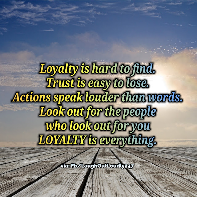 Loyalty is the greatest gift