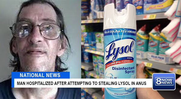 Shoplifting Walmart Man Hospitalized After Lysol Can 'Explodes Under Pressure' In Anus