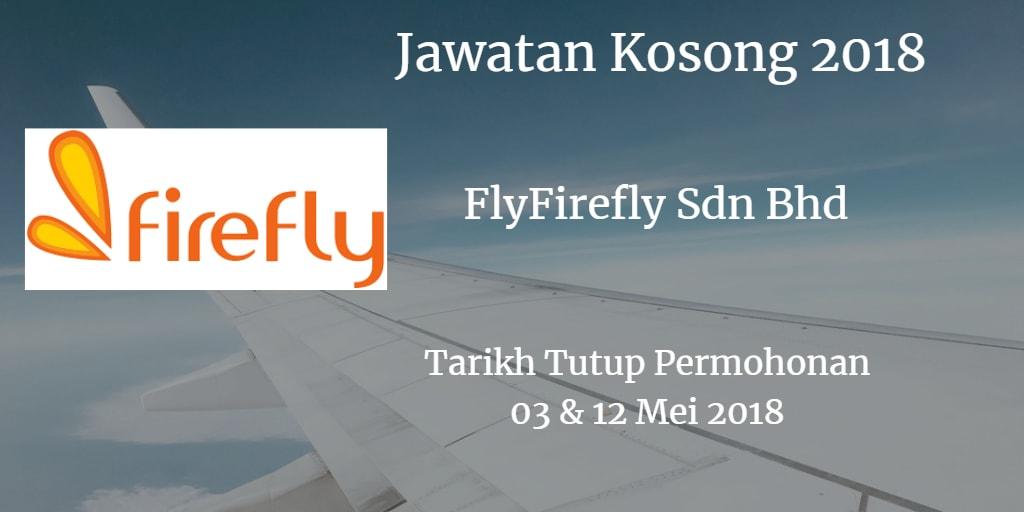 Jawatan Kosong FlyFirefly Sdn Bhd 03 & 12 Mei 2018