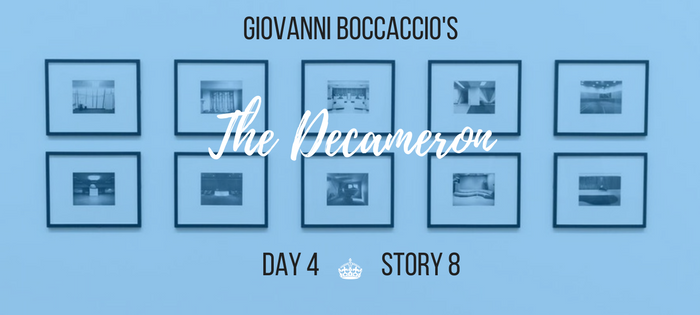 Summary of Giovanni Boccaccio's The Decameron Day 4 Story 8