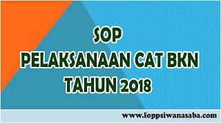 SOP Pelaksanaan CAT BKN Tahun 2018