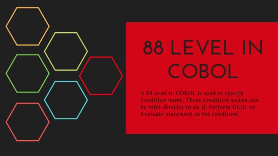 Mainframe Forum: COBOL LEVEL 88 Condition | 88 LEVEL in