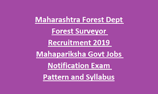 Maharashtra Forest Dept Forest Surveyor Recruitment 2019 Mahapariksha Govt Jobs Notification Exam Pattern and Syllabus