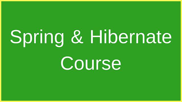 Spring and Hibernate Course