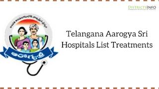 Telangana Aarogya Sri Hospitals List Treatment