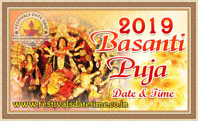 2019 Basanti Puja Date & Time in India