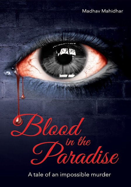 Book Review : Blood in the paradise - A tale of an Impossible murder - Madhav Mahidhar