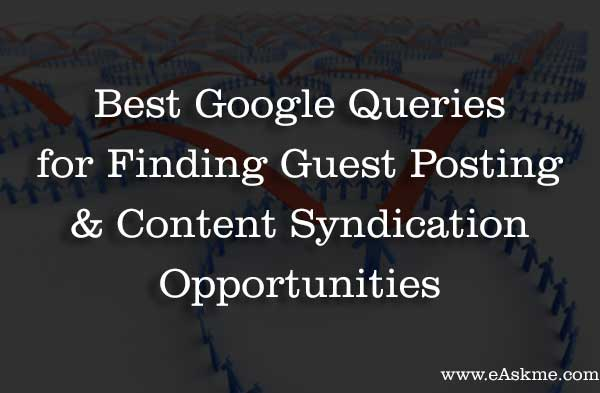 50+ Best Google Queries for Finding Guest Posting and Content Syndication Opportunities in 2018: eAskme
