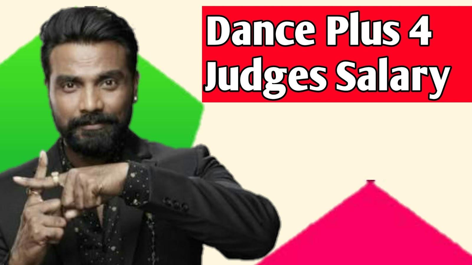 Dance Plus 4 Judges Salary Per Episode Dharmesh Raghav Juyal