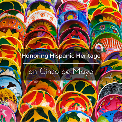 Honoring Hispanic Heritage on Cinco de Mayo