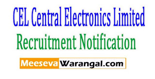 CEL (Central Electronics Limited) Recruitment Notification 2017