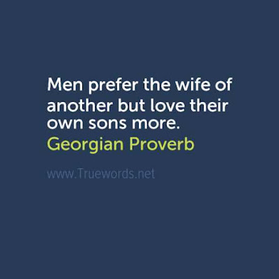 Men prefer the wife of another but love their own sons more