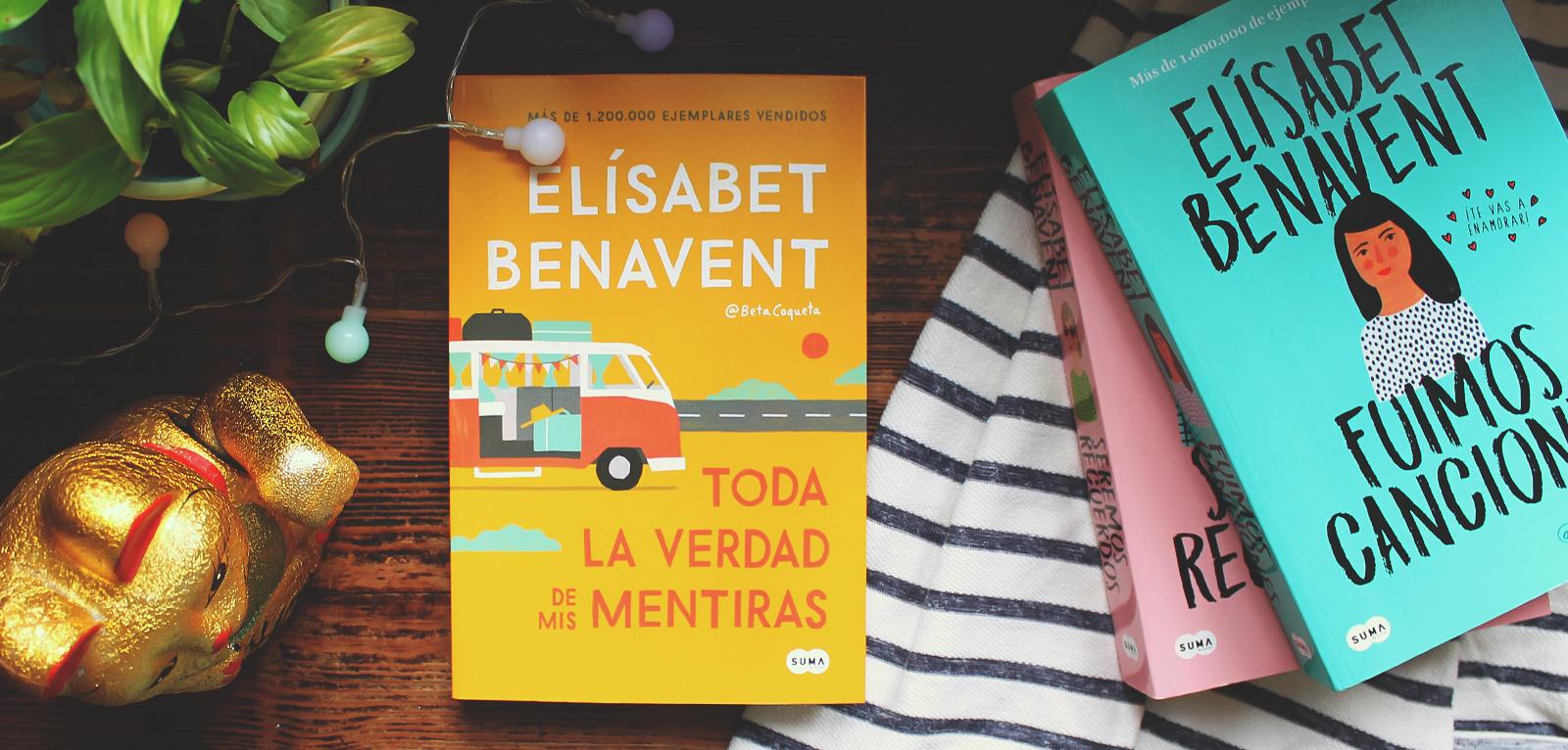 Toda la verdad de mis mentiras · Elísabet Benavent