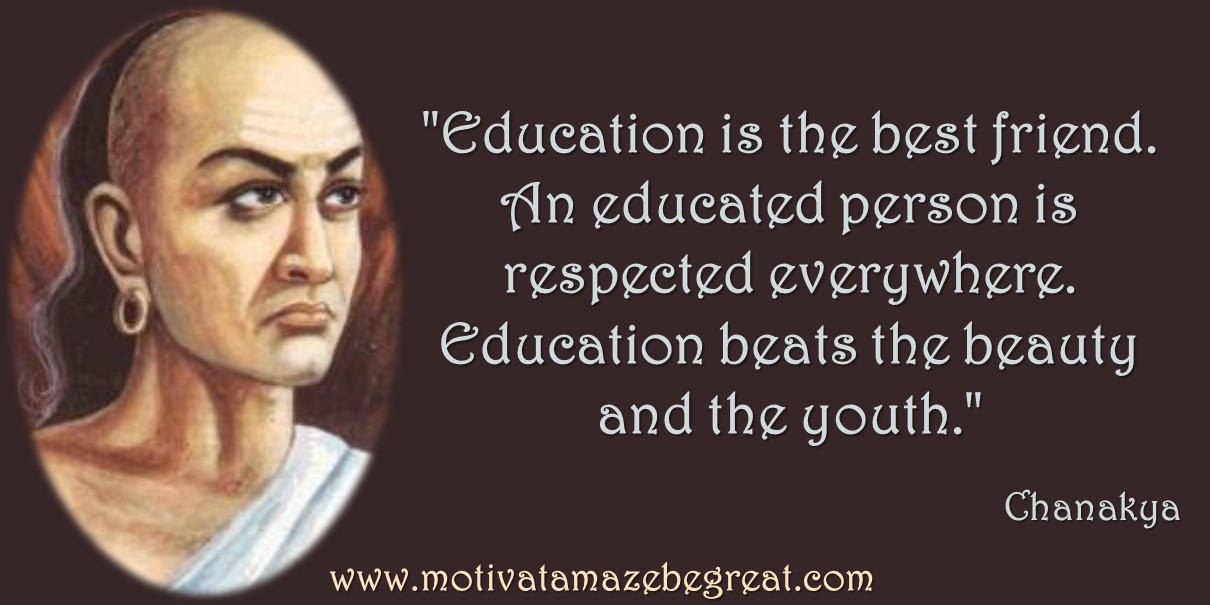 Chanakya Inspirational Quotes On Life Education Is The Best Friend An Educated