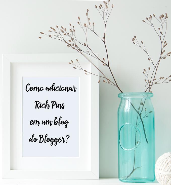 Como adicionar Rich Pins em um blog do Blogger?