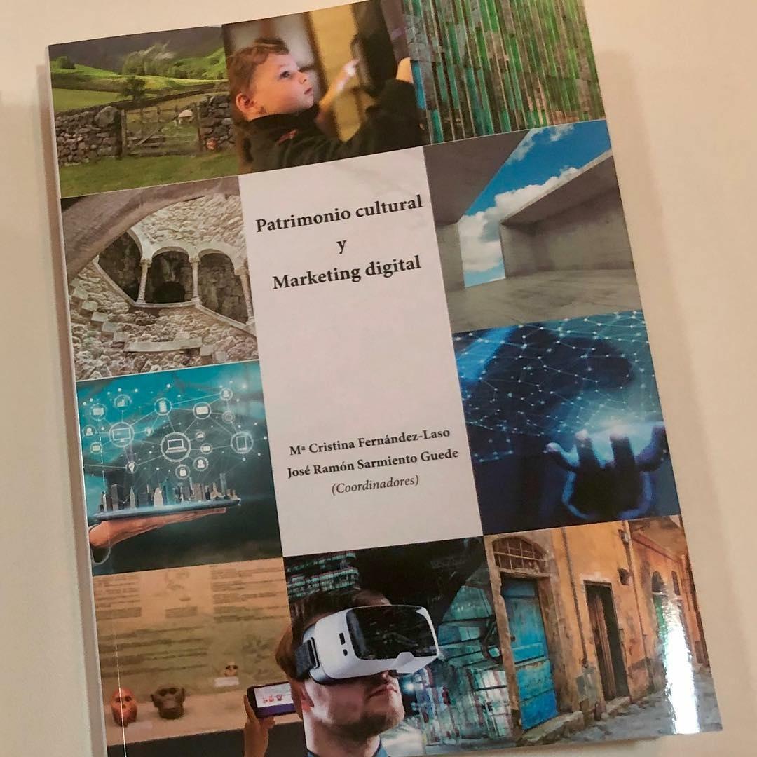 Patrimonio Cultural y Marketing Digital. M. C. Fernández-Laso y J. R. Sarmiento Guedes (coordinadores).