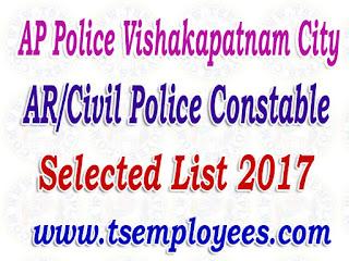 AP Police Vishakapatnam City District AR/Civil Police Constable Selection List 2017 Merit List Marks