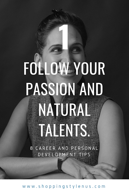 Shopping, Style and Us: India's Shopping and Self-Improvement Blog - Tip1#Follow your passion and natural talents.