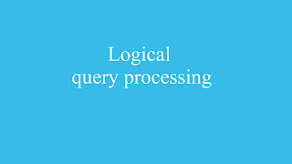 Logical query processing