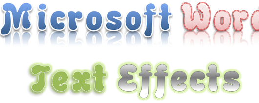 4 Beautiful Microsoft Word Text Effects - Outline, Shadow, Reflection and Glow