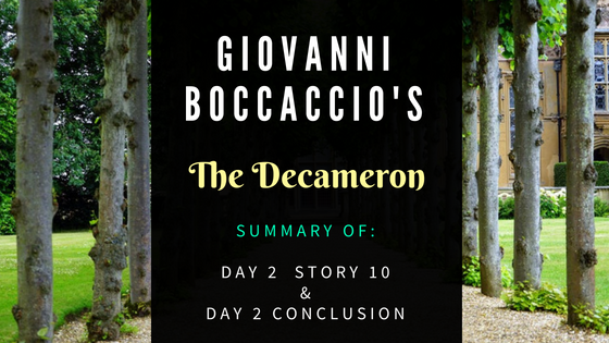 The Decameron Day 2 Story 10 and Day 2 Conclusion by Giovanni Boccaccio- Summary