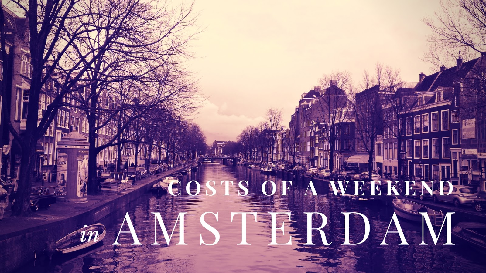 Weekend Amsterdam Costs Of A Weekend In Amsterdam Fiiaelina